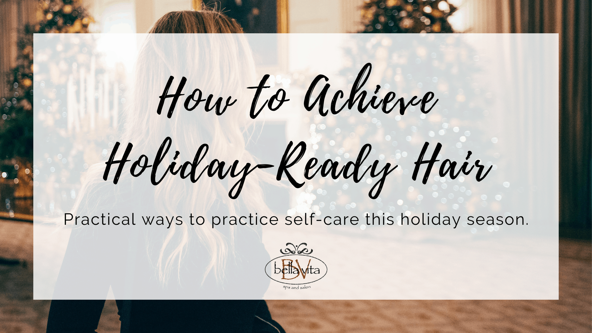 Holiday-Ready Hair