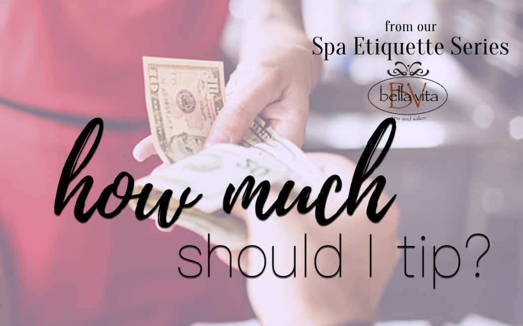 Tips For Tipping Your Masseuse Bella Vita Spa And Salon